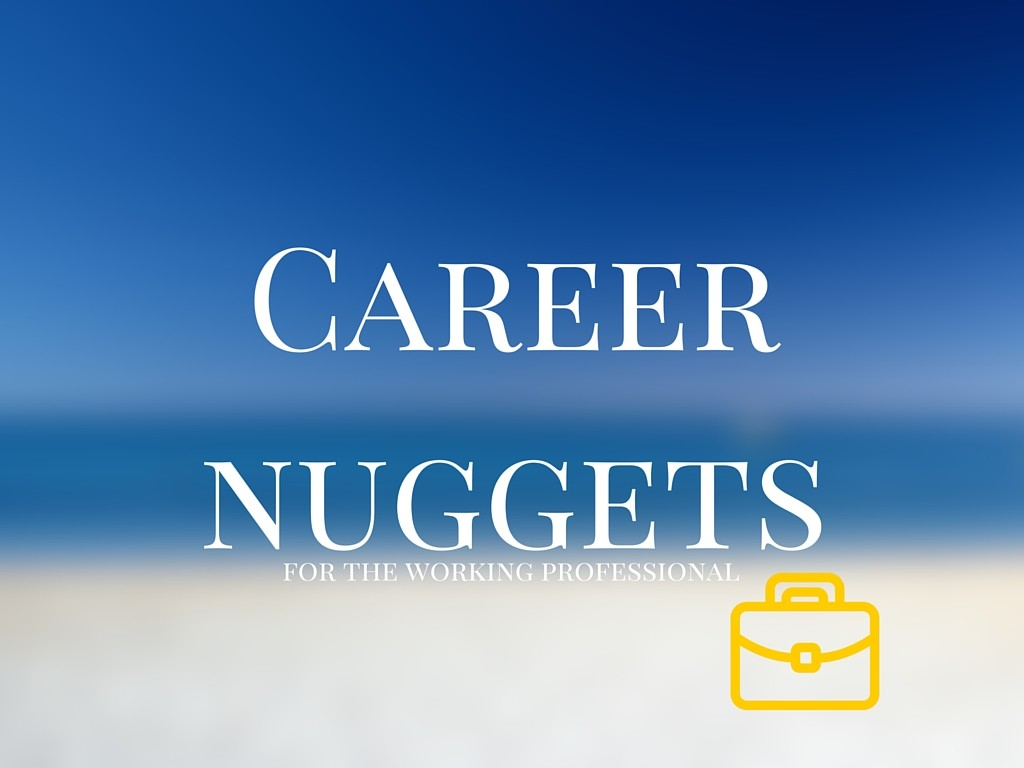 CAREER NUGGETS